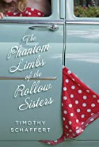 The Phantom Limbs of the Rollow Sisters by…
