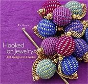 Hooked on Jewelry: 40 Designs to Crochet de…