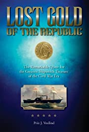 Lost Gold of the Republic: The Remarkable…