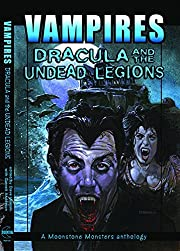 Vampires: Dracula And The Undead Legions…
