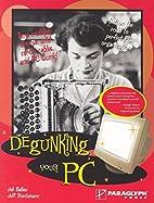 Degunking Your PC by Joli Ballew