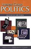 Interest group politics / edited by Allan J. Cigler, Burdett A. Loomis