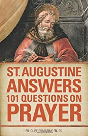 St. Augustine Answers 101 Questions on…