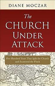 The Church Under Attack de Diane Moczar