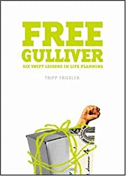 Free Gulliver: Six Swift Lessons In Life…
