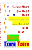 The gas heart : the Dada masterpiece of drama / Tristan Tzara ; introduction, commentary, staging, and a new translation by Eric v.d. Luft