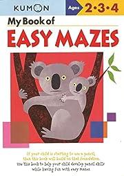 My Book of Easy Mazes (Kumon Workbooks) –…