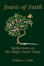 Feasts of Faith: Reflections on the Major…
