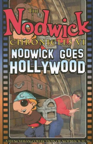 Nodwick Chronicles VI *OP: Nodwick Goes Hollywood, Williams, Aaron