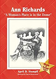 Ann Richards : a woman's place is in the…