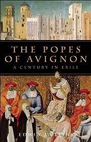 The Popes of Avignon: A Century in Exile de…
