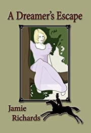 A Dreamer's Escape by Jamie Richards