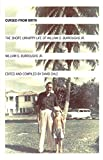 Cursed from birth : the short, unhappy life of William S. Burroughs, Jr. / compiled, edited, and introduced by David Ohle