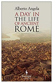 A Day in the Life of Ancient Rome: Daily…