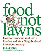 Food Not Lawns: How to Turn Your Yard into a…