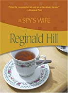 The Spy's Wife by Reginald Hill