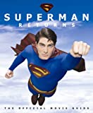 Superman returns : the official movie guide / images courtesy of Warner Bros. Pictures ; design by John Hill ; screenplay by Michael Dougherty & Dan Harris ; story by Bryan Singer & Michael Dougherty & Dan Harris ; Superman created by Jerry Siegel and Joe Shuster