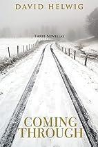 Coming Through: Three Novellas by David…