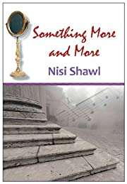 Something More and More by Nisi Shawl