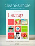 Clean & simple scrapbooking : the sequel : more cool ideas for the simpler side of scrapbooking / by Cathy Zielske