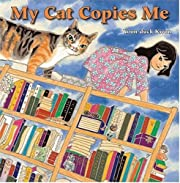 My Cat Copies Me de Yoon D. Kwon