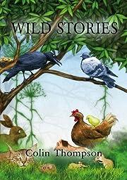 Wild Stories – tekijä: Colin Thompson