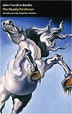 The Deadly Percheron by John Franklin Bardin