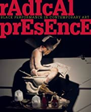 Radical Presence: Black Performance in…