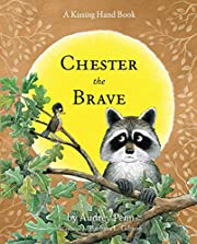 Chester the Brave (The Kissing Hand Series)…