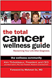 The Total Cancer Wellness Guide: Reclaiming…