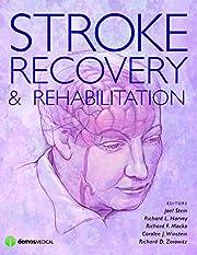 Stroke Recovery and Rehabilitation por Joel…