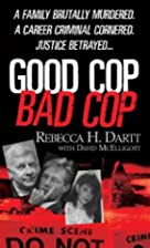Good Cop/Bad Cop by Rebecca H. Dartt