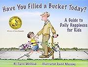 Have You Filled a Bucket Today? af Carol…