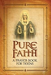 Pure Faith A Prayer Book for Teens de Jason…