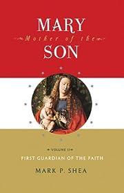 Mary Mother of the Son Vol II de Mark Shea