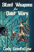 Silent Weapons for Quiet Wars by Cody…