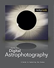 Digital Astrophotography: A Guide to…