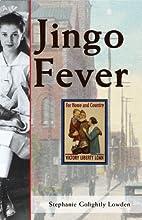 Jingo Fever by Stephanie Golightly Lowden