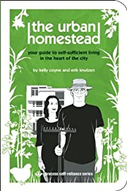 The Urban Homestead: Your Guide to…