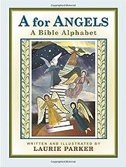A for Angels: A Bible Alphbet de Laurie…