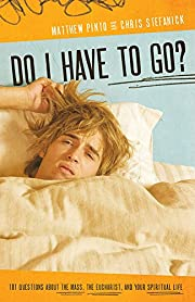 Do I Have to Go? 101 Questions About the…