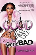 Good Girl Gone Bad by Danette Majette