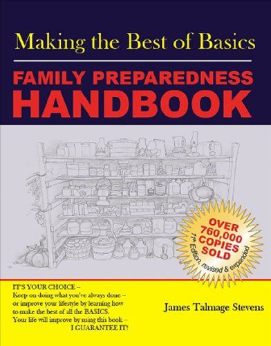 Making the Best of Basics: Family Preparedness Handbook, Stevens, James Talmage