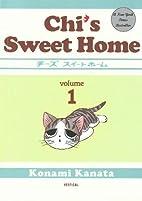 Chi's Sweet Home, Volume 1 by Kanata Konami
