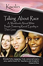 Talking about race : a workbook about white…