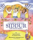 A Shabbat Morning: Siddur (For Young People)…