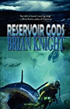 Reservoir Gods by Brian Knight