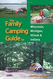 The Family Camping Guide to Wisconsin,…