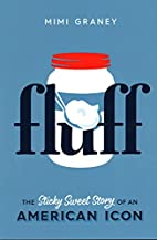 Fluff: The Sticky Sweet Story of America in…