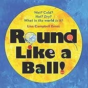 Round Like a Ball de Lisa Campbell Ernst